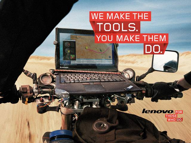 Lenovo for those who do on Motorcycle.
